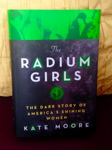 My copy of The Radium Girls. Photo by Erin Podolak.